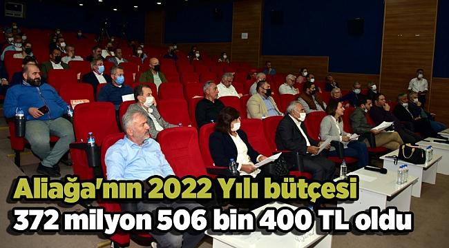Aliağa'nın 2022 Yılı bütçesi 372 milyon 506 bin 400 TL oldu